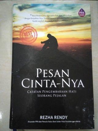 Pesan Cinta-NYA. Catatan oengembaraan Hati Seorang Pejalan. Rezha Rendhi. Founder PPA dan Penulis Buku Best Seller Pola Pertolongan Allah