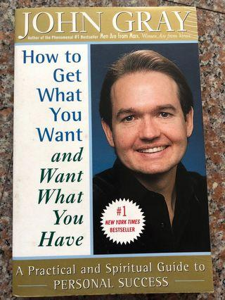 How to get what you want and want what you have- by John Gray