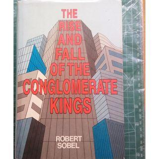 The Rise and Fall of the Conglomerate Kings  by Robert Sobel Hardcover  (Business)