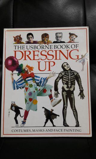 The Usborne Book Of Dressing Up : Costumes,Masks and Face Painting