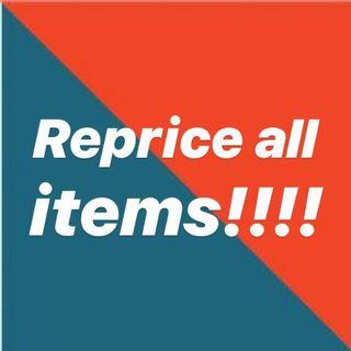 REPRICE ALL ITEMS!!