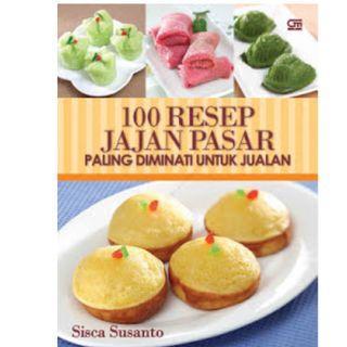 Ebook 100 Resep Jajan Pasar Paling Diminati Untuk Jualan - Sisca Susanto