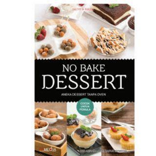 Ebook No Bake Dessert - Aneka Dessert Tanpa Oven - Zee Azihara & Tim Dapur Demedia & DeMedia
