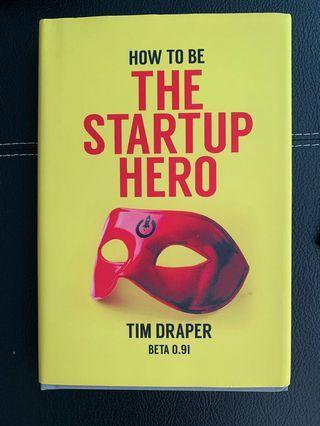 🚚 How to be the startup hero (Tim Draper)
