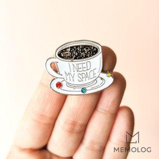 I Need My Space Coffee Cup Enamel Pin