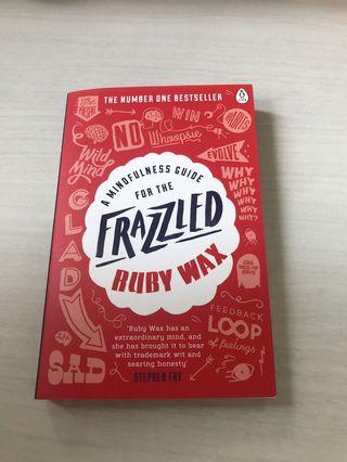 A Mindfulness Guide For The Frazzled (Ruby Wax)