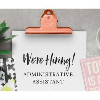 WE'RE HIRING - ADMIN ASSISTANT / EXECUTIVE ROLE