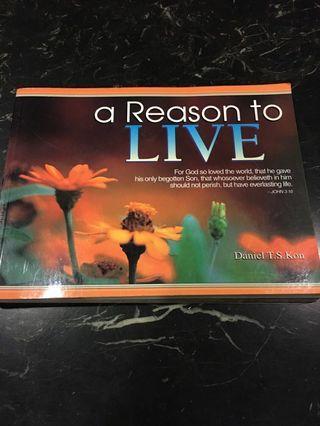 A Reason to Live by Daniel T.S. Kon