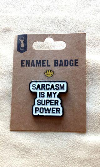 [BRAND NEW] Sarcasm Enamel Badge