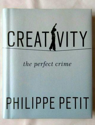 Creativity -- the perfect crime ( Philippe Petition)