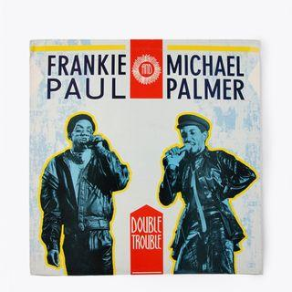 Vinyl Frankie Paul and Michael Palmer in Double Trouble