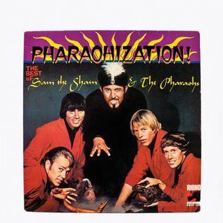 Vinyl Sam The Sham and the Pharaohs in Pharaottization