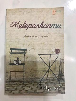 Novel Melepaskanmu by Helga Rif