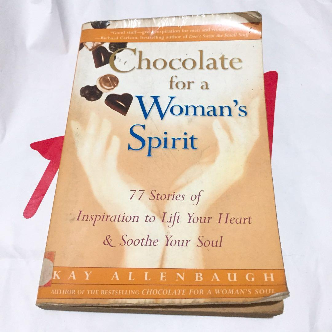 Chocolate for a Woman's Spirit: 77 Stories of Inspiration to Lift Your Heart & Soothe Your Soul by Kay Allenbaugh