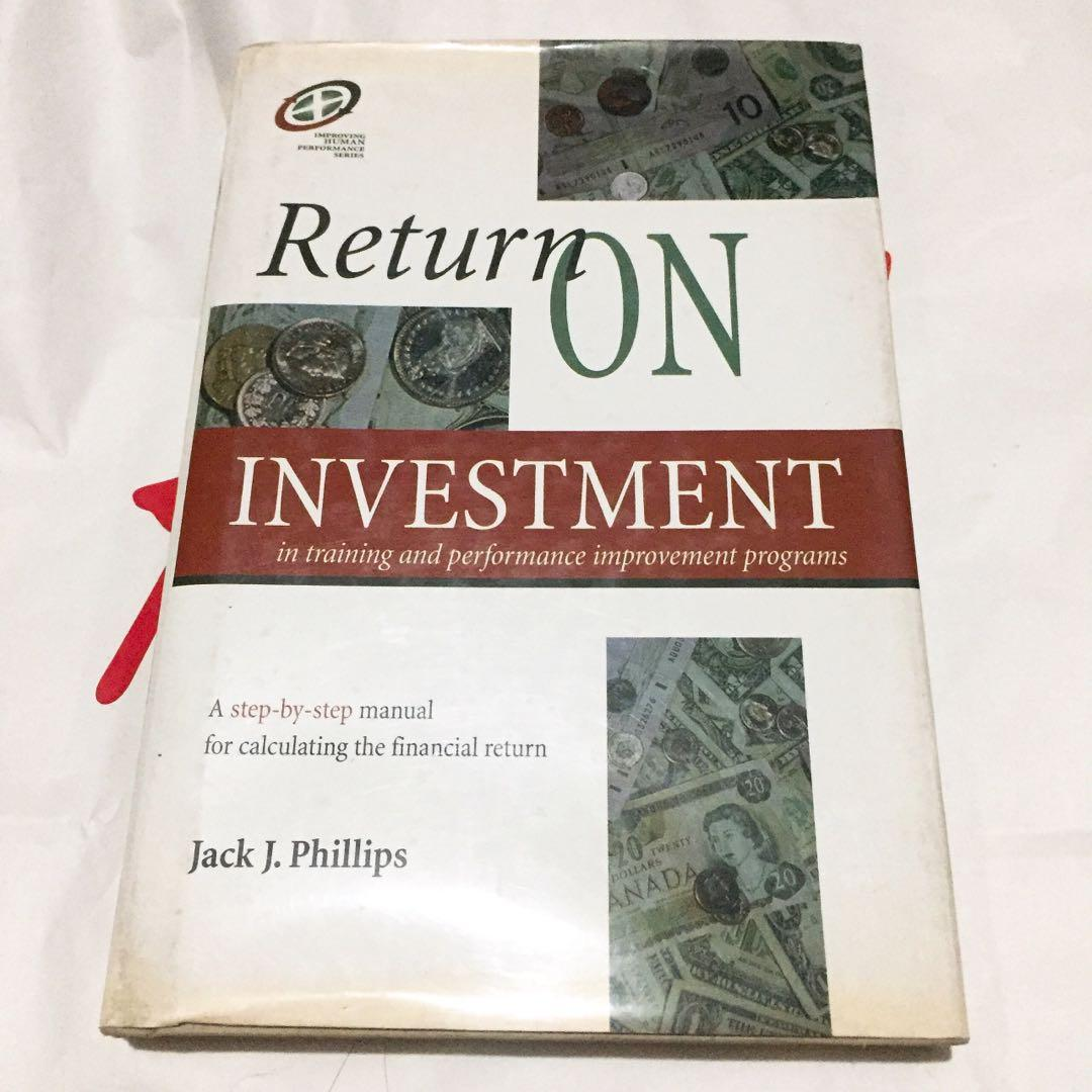 Return on Investment in Training and Performance Improvement Programs: A Step-by-Step Manual for Calculating the Financial Return by Jack J. Phillips