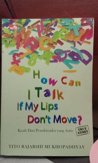 Novel how can i talk if my lips don't move?