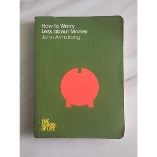How To Worry Less About Money by John Armstrong