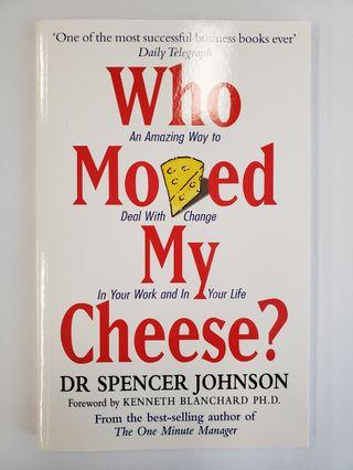 Who moved my cheese? New