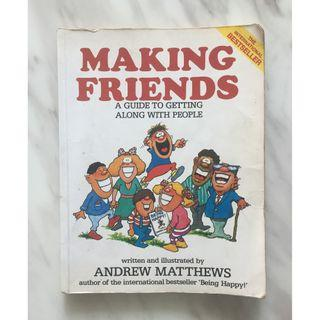 Making Friends - A Guide To Getting Along With People by Andrew Matthews