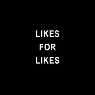 Likes for Likes LFL L4L