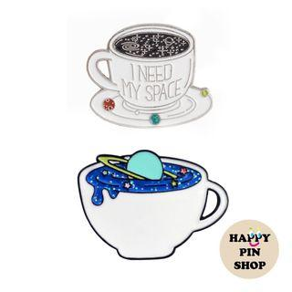 "Galaxy In A Cup, ""I Need My Space"" Enamel Pins"
