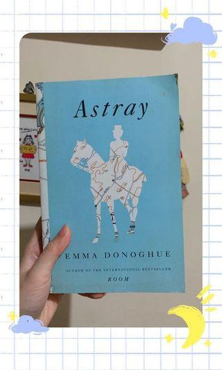 ✨ Astray by Emma Donoghue (Author of Room) ✨