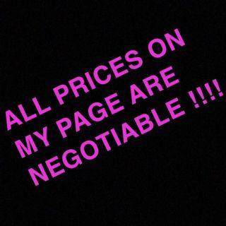 CHECK OUT MY STUFF GUYS EVERYTHING'S NEGOTIABLE