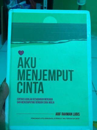 """Buku """"Aku Menjemput Cinta"""" karya Arif Rahman Lubis"""