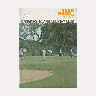 Singapore Island Country Club Year Book 1967
