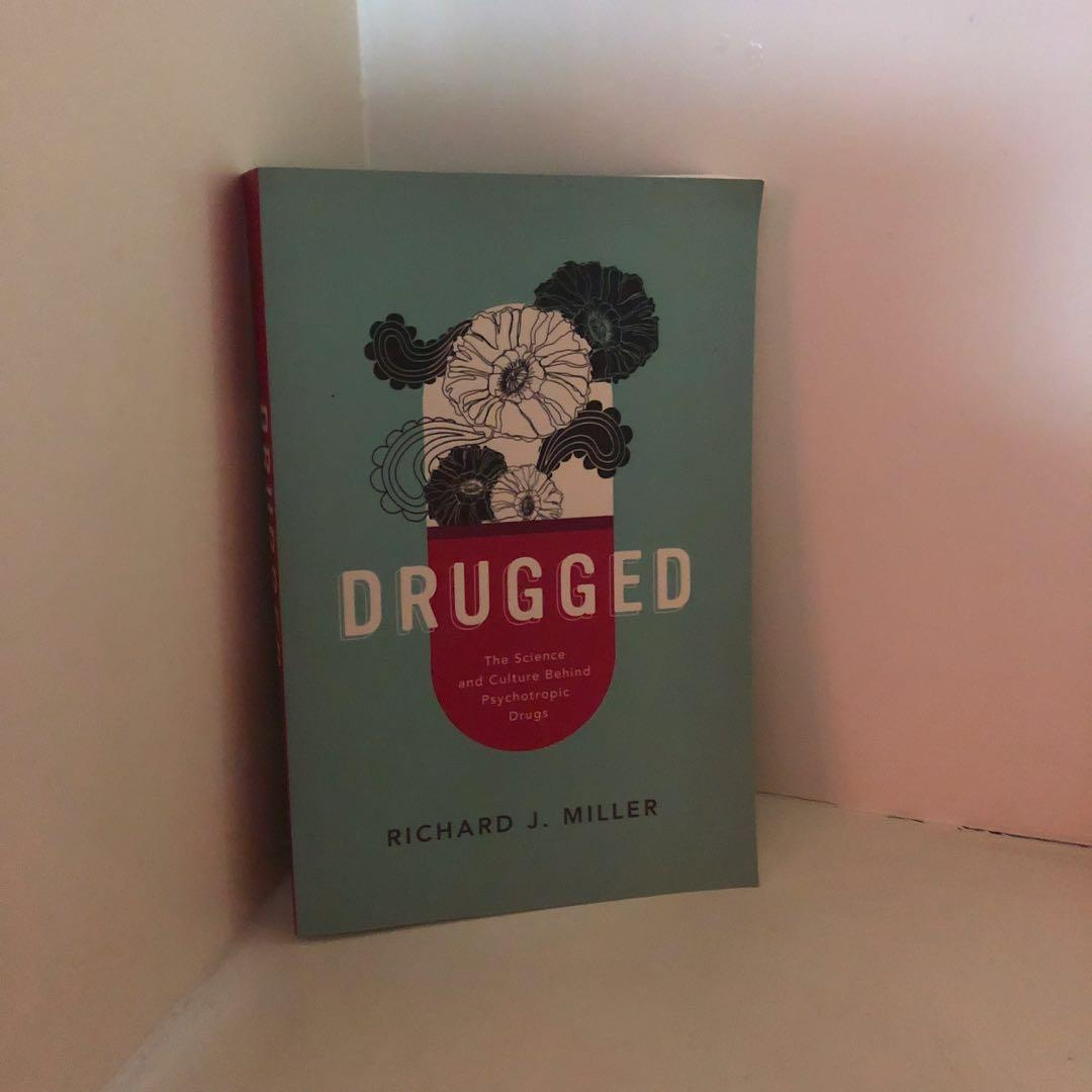Drugged: The Science and Culture of Psychtropic Drugs
