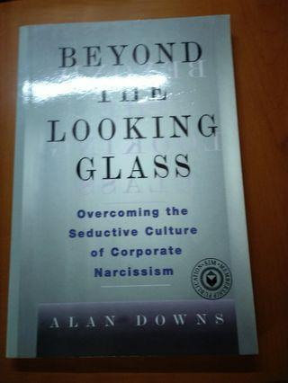 Book - Beyond the looking glass(overcoming the seductive culture of corporate Narcissiam)