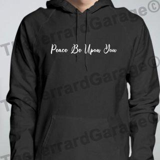 🚚 Peace Be Upon You Hoodie