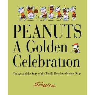 Peanuts: A Golden Celebration: The Art and the Story of the World's Best-Loved Comic (Hard Cover)