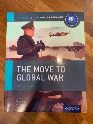 IB HISTORY: HL & SL Textbook Move to Global War