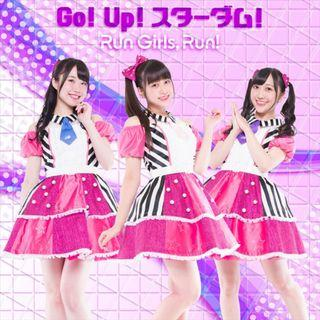 Go! Up! Stardom! (Single) by Run Girls, Run!