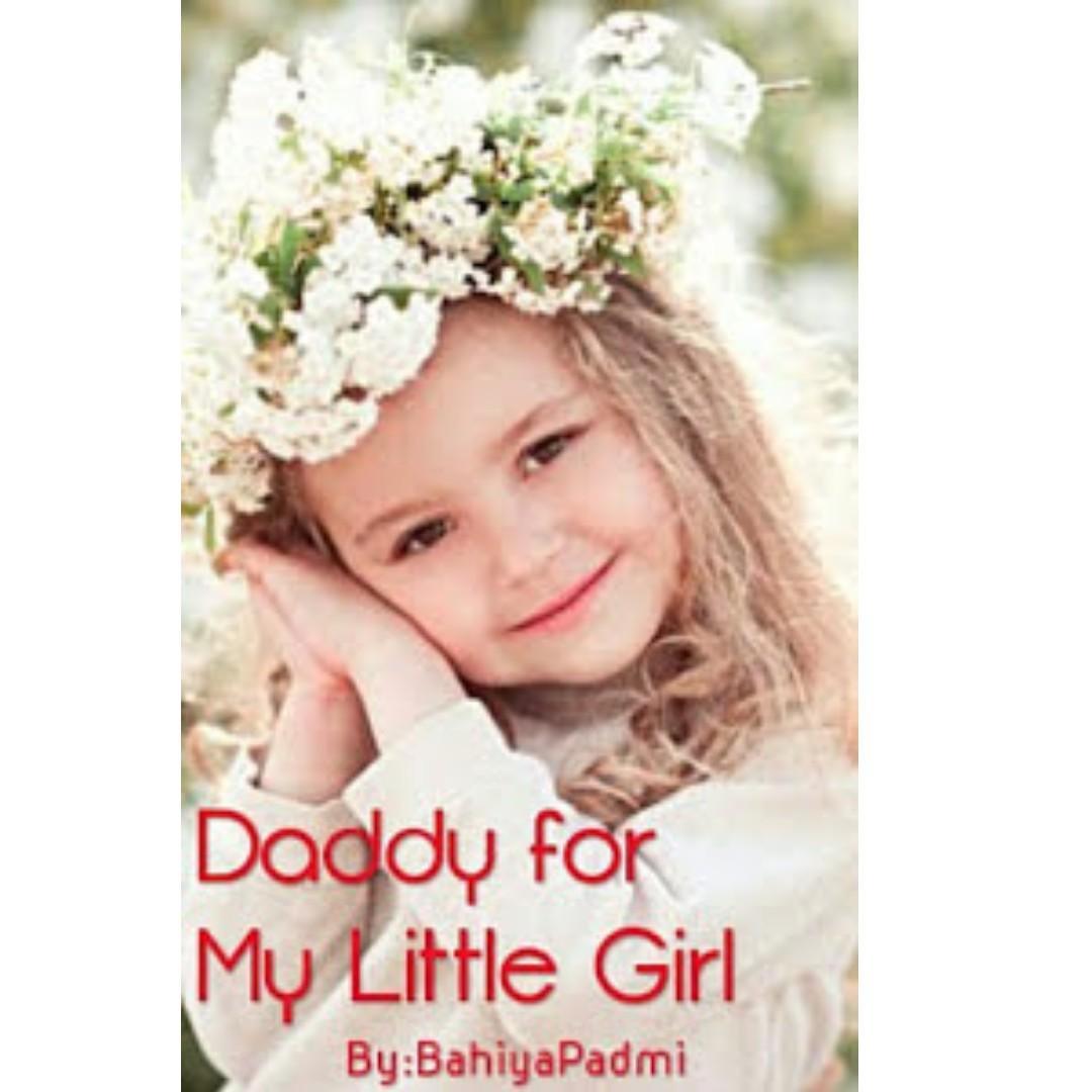 Ebook Daddy For My Little Girl - Bahiya Padmi