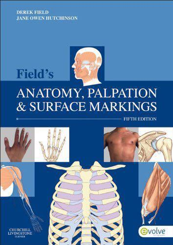Field's Anatomy, Palpation & Surface Markings 5th Edition