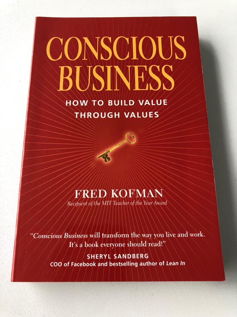 Conscious Business: How to Build Value through Values by Fred Kofman, Books  & Stationery, Non-Fiction on Carousell