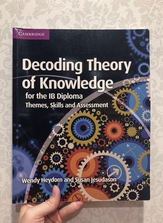 IB Decoding theory of knowledge (Tok) subject guide