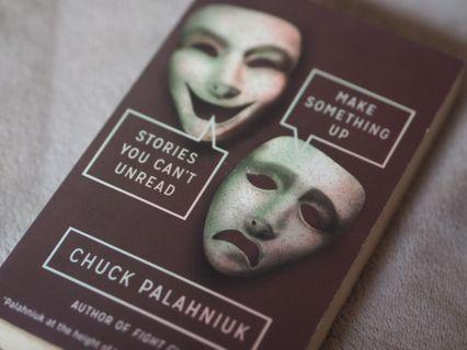 🚚 MAKE SOMETHING UP: STORIES YOU CANT UNREAD BY CHUCK PALANUIK