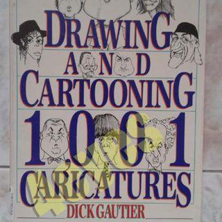 Drawing and cartooning 1001 caricatures by DICK GAUTIER