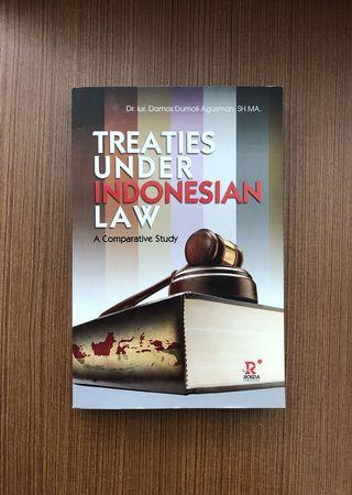 Treaties under Indonesian Law: A comparative Study