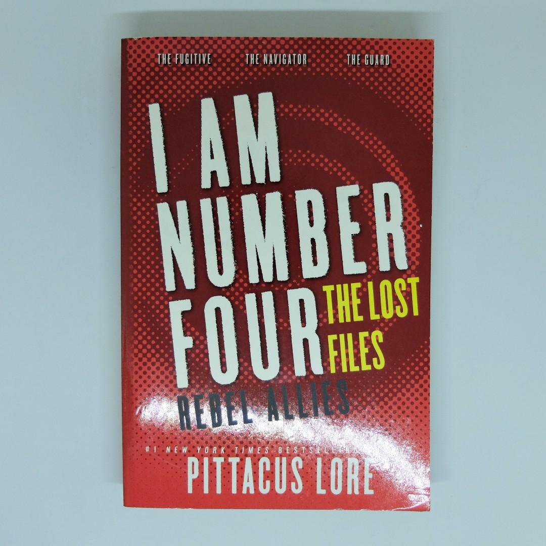 I Am Number Four: The Lost Files: Rebel Allies (Lorien Legacies: The Lost Files #10-12) by Pittacus Lore