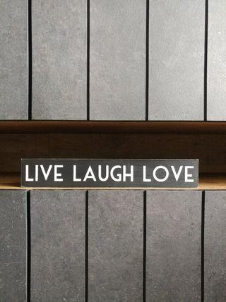 Live Laugh Love Display Sign
