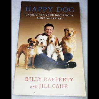 Happy dog, Caring for your dog's body, mind and spirit by Bill Rafferty and Jill Cahr
