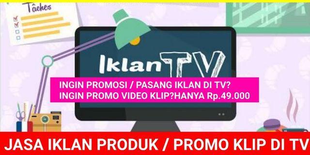 Iklan - Jasa Iklan - Promo Iklan - Jasa Promosi Iklan Tv Swasta