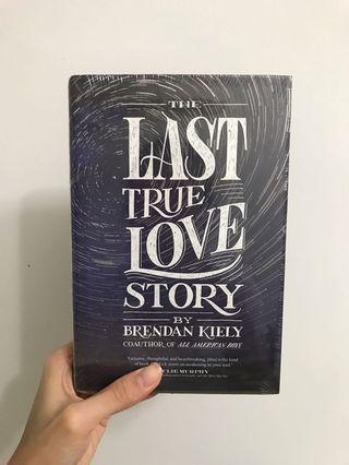 The Last True Love Story - Brendan Kiely