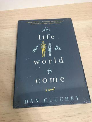 The Life of the World to Come - Dan Cluchey