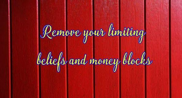 Remove Your Limiting Beliefs to achieve Abundance and Unlimited Potential