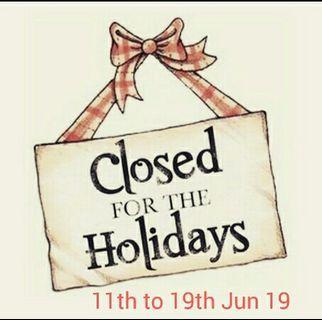 **Closed 11-19th Jun 19**